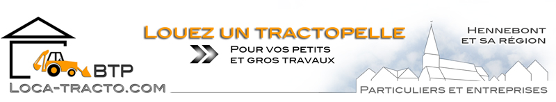 LOCA-TRACTO.COM Location tractopelle - Hennebont Languidic Guidel Auray Plouhinec Baud Morbihan